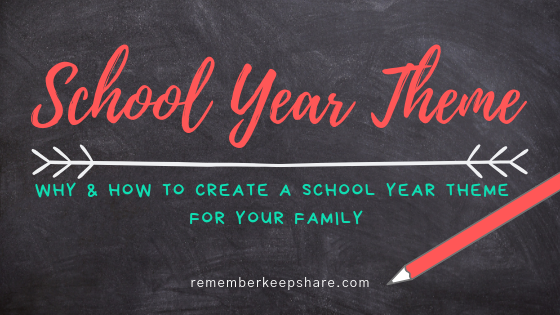 Why & How to Create a School Year Theme for Your Family